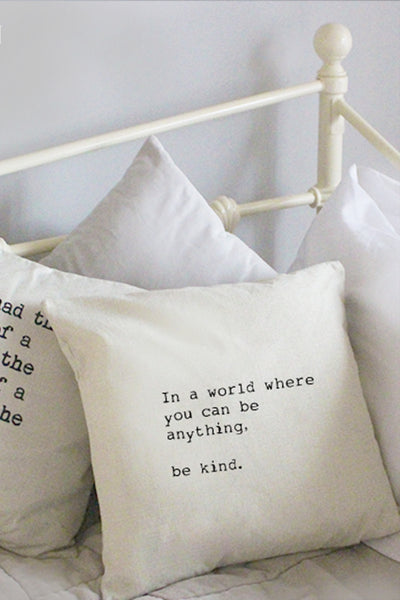 "cushion cover ""in a world where you can be anything be kind"""