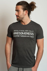 "men's t-hirt with the quote "" You call it facial hair I call it awesomeness escaping through my face"" on it"