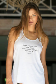 "white flowy tank with the ""Fire"" quote on it"