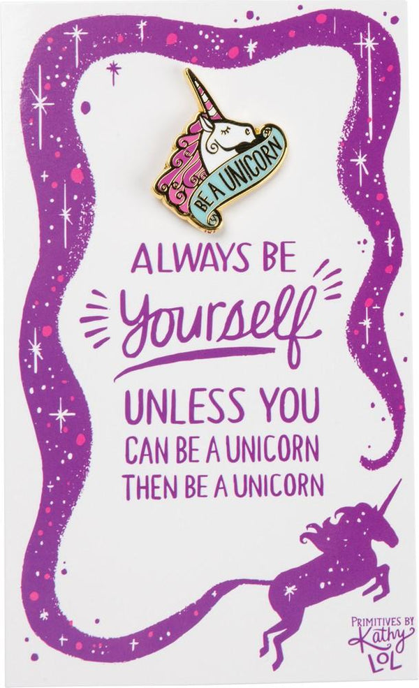 Be A Unicorn - Enamel Pin - the unicorn store