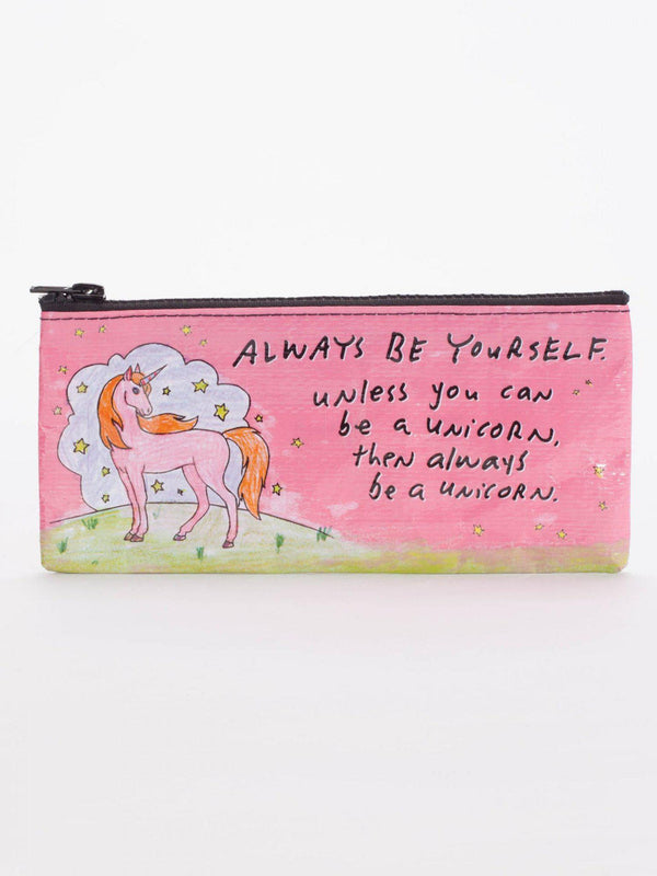 Be Yourself Unless You Can Be A Unicorn - Pencil Case - the unicorn store