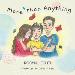 More Than Anything by ROBYN LIECHTI