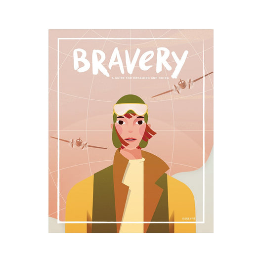 Bravery Magazine - Issue five | Bessie Coleman + Amelia Earhart