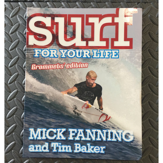 Books - Surf For Your Life: Mick Fanning Grommets edition - Surf Ontario
