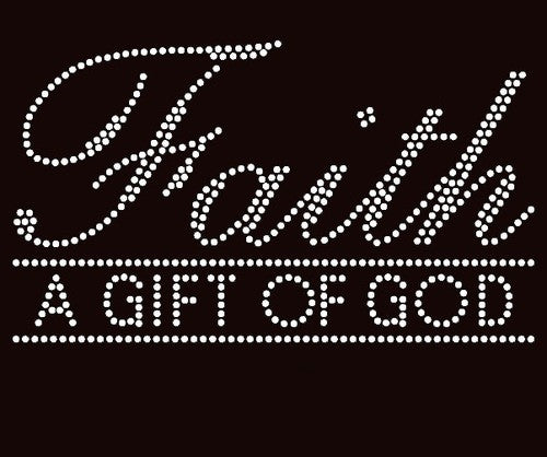 Faith, A Gift of God