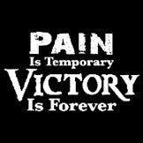 Pain is Temporary Victory is Forever
