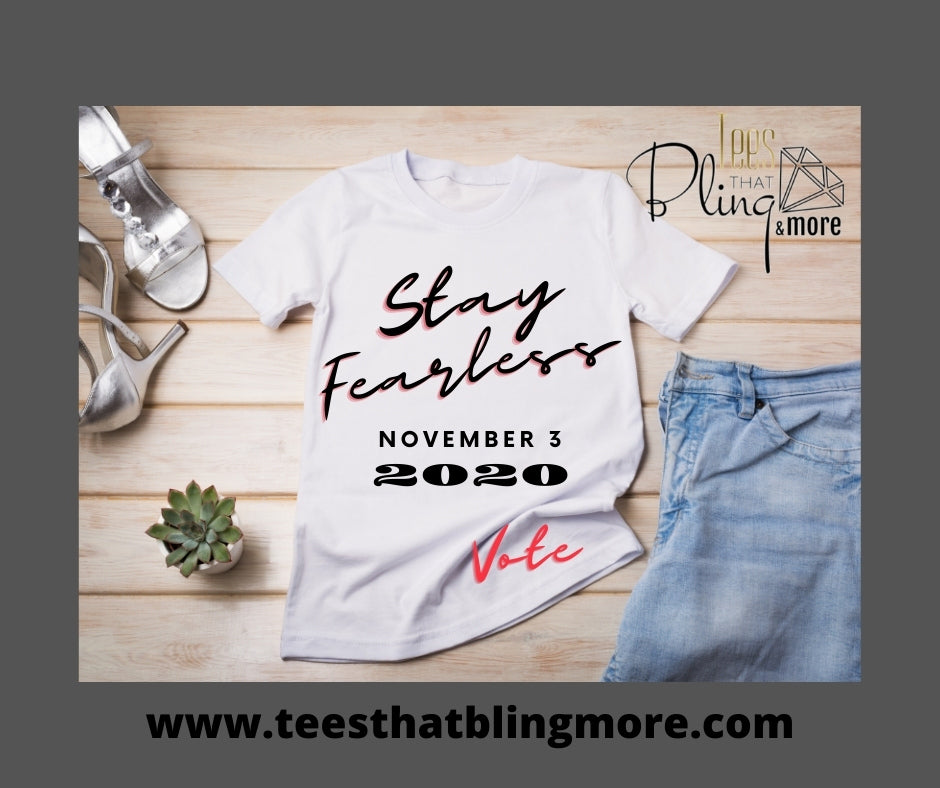 Stay Fearless Tee (Uni-Sex)