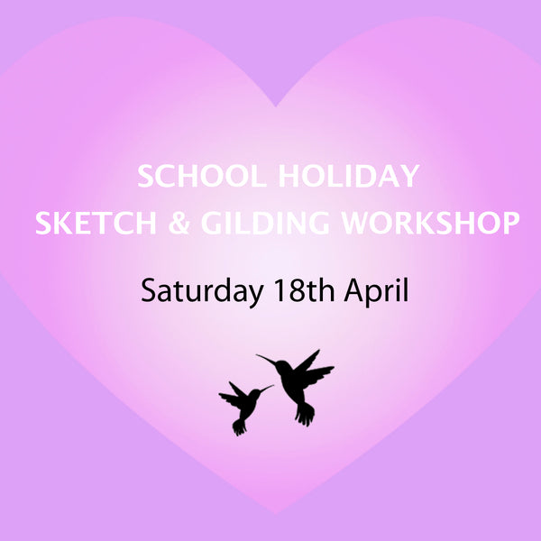 Sketch and Gilding Workshop - 18th April 2020