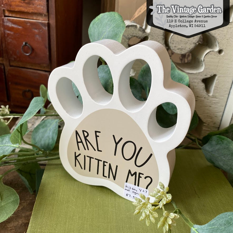 Are You Kitten Me Sitter Sign