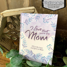 I Love that You're My Mom {Fill-in Book}