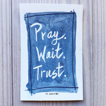 Pray.Wait.Trust.2 - Michelle Owenby Design