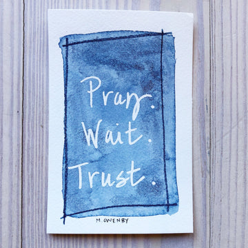 Pray.Wait.Trust.1 - Michelle Owenby Design