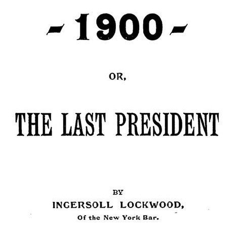The Last President by Ingersoll Lockwood PDF