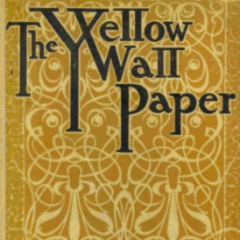 The Yellow Wallpaper By Charlotte Perkins Gilman Pdf Download Ebook
