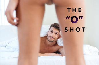 "Ladies the ""O"" Shot has Changed the Vaginal Rejuvenation Game"
