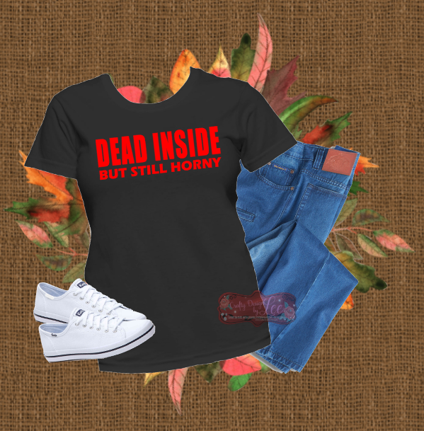 Dead Inside - Tee Shirt Design - Custom Tee - Pun Intended
