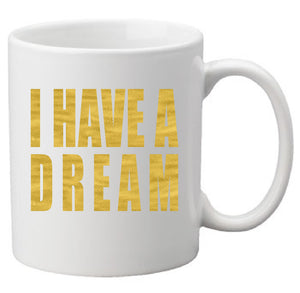 I have a dream inspired design - mug