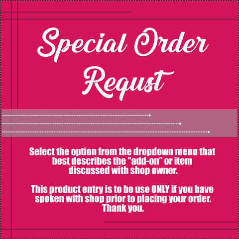 Add-Ons & Special Orders