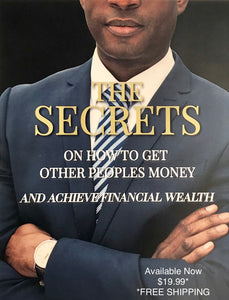 How to get other people's money - THE SECRETS
