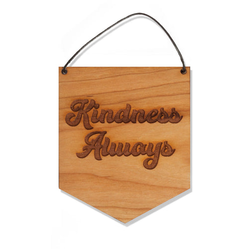Wood Banner - Kindness Always