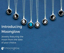 Moonglow ~ Jewelry featuring the moon on the date of your choice.