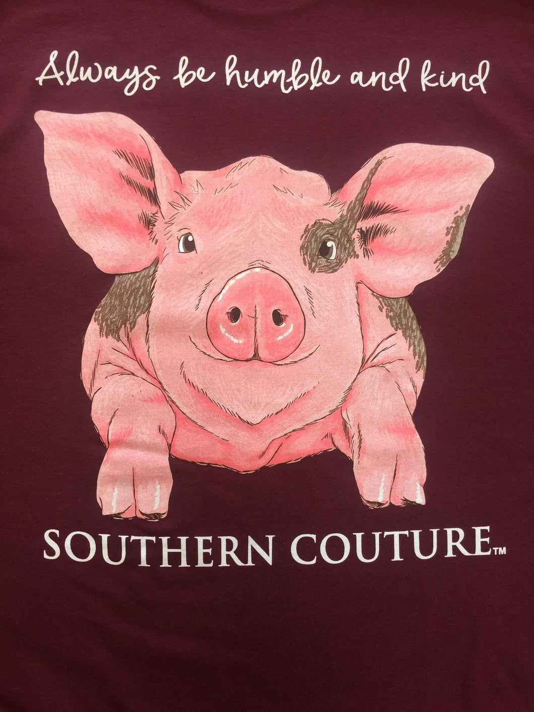 Southern Couture ~ Always Stay Humble and Kind Pig