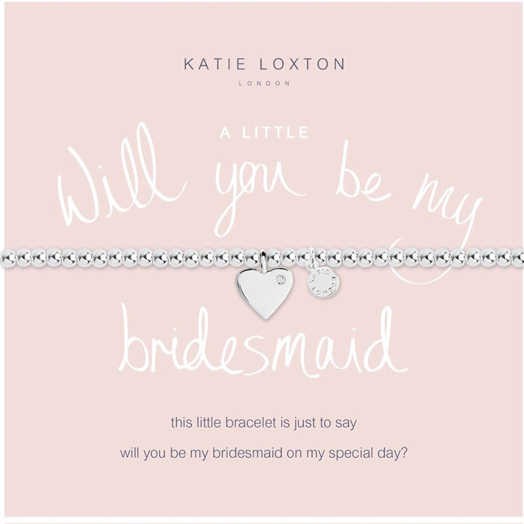 Katie Loxton ~ A little Will you be my Bridesmaid