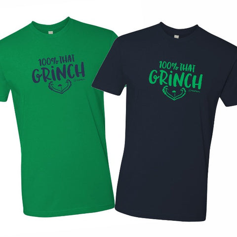 100% That Grinch - Unisex Tshirt