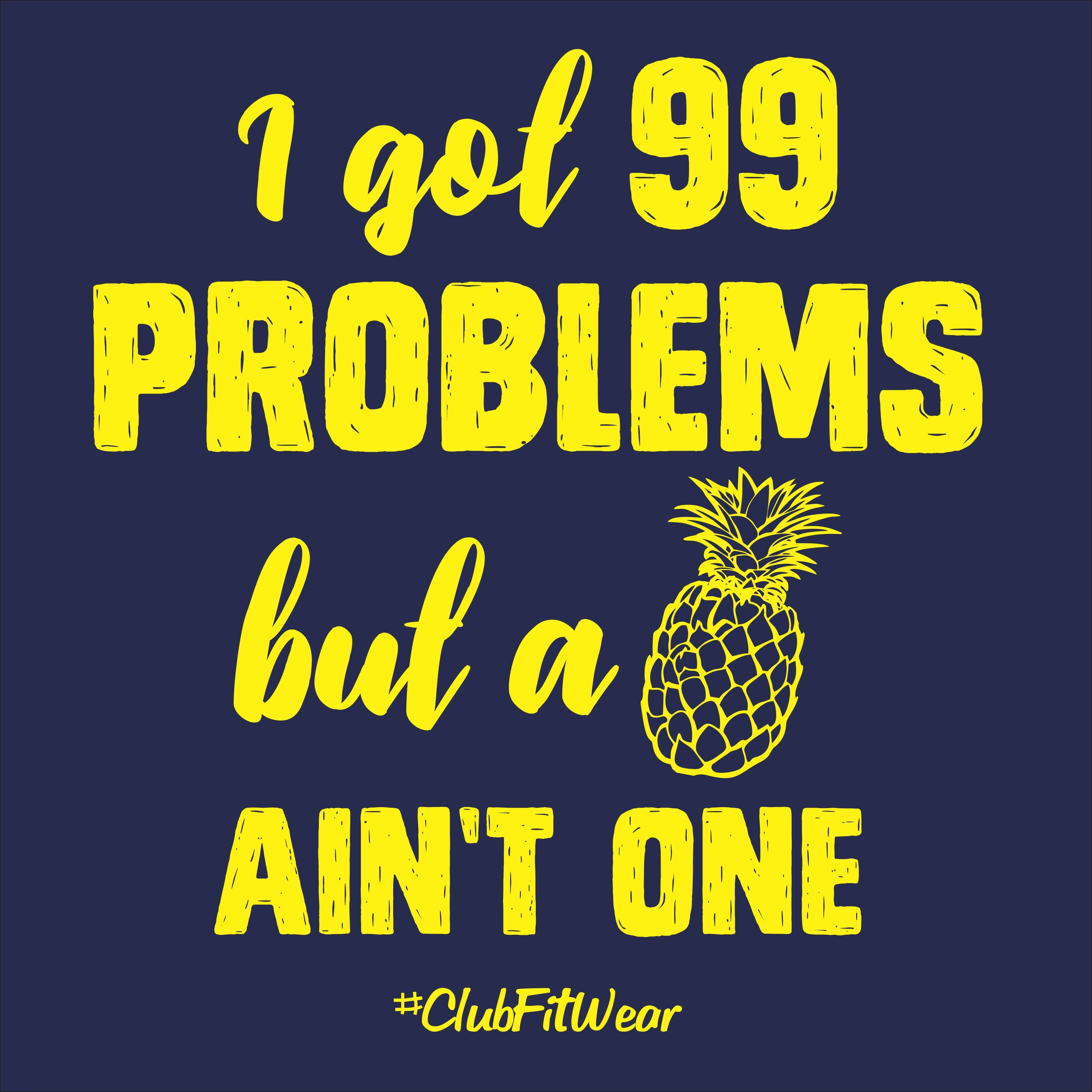 99 problems but a Pineapple ain't one