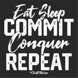 Eat Sleep Commit Conquer Repeat