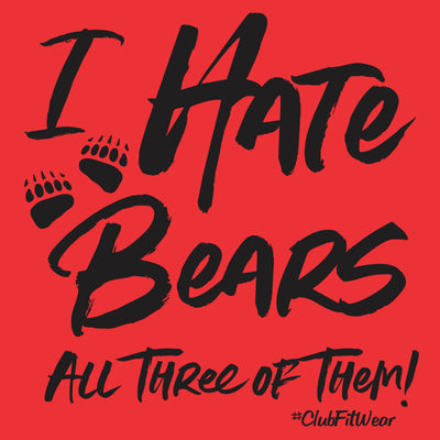 I Hate Bears All Three of Them