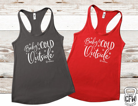 Baby it's Cold Outside - Racerback Tank