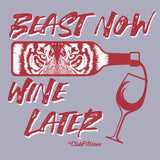 Beast Now Wine Later