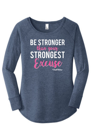 Be Stronger than your Strongest Excuse - Long Sleeve Tunic