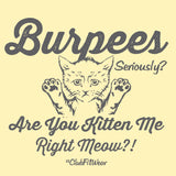 Burpees are you Kitten Me