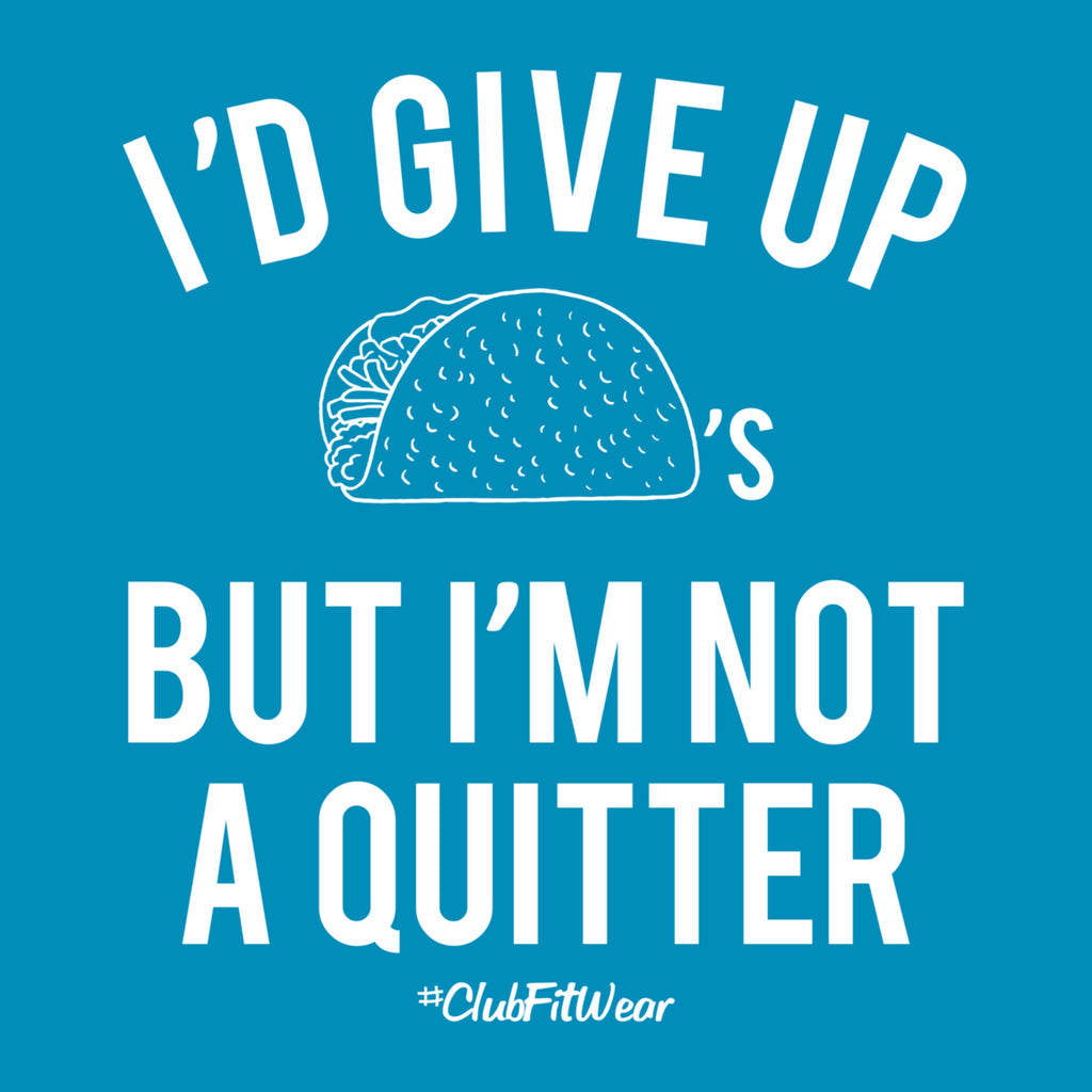 Can't Quit Tacos