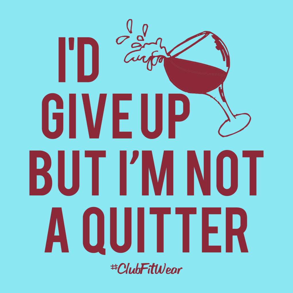 Can't Quit Wine