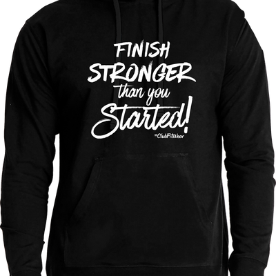 Finish Stronger than you Started Hoodie
