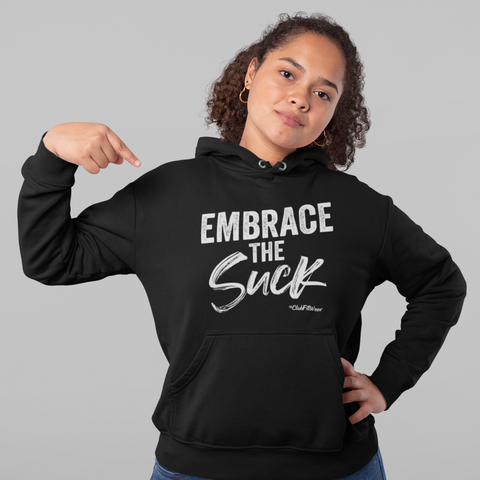 Embrace the Suck Hoodie