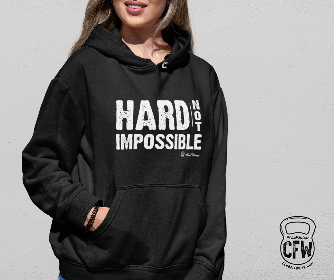 Hard Not Impossible Hoodie