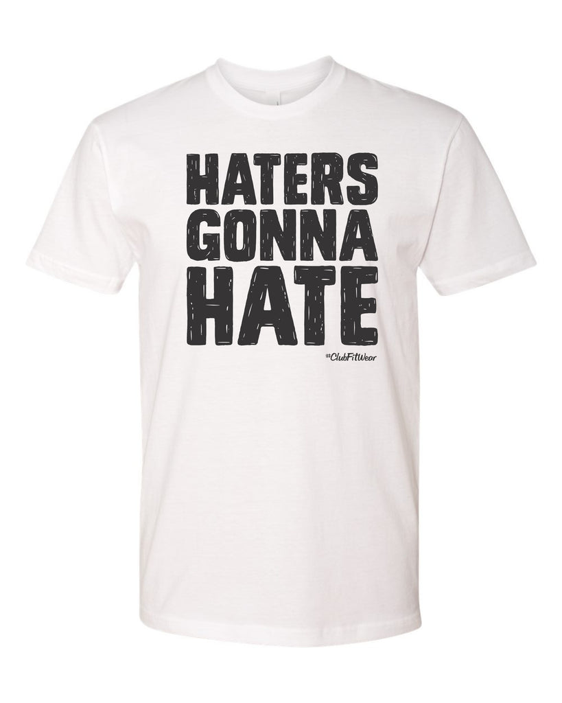 Haters gonna Hate (BOLD)