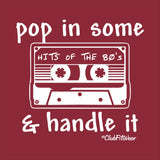 Pop in some Hits of the 80's and Handle It
