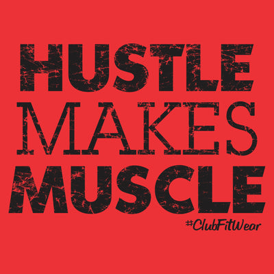 Hustle makes Muscle