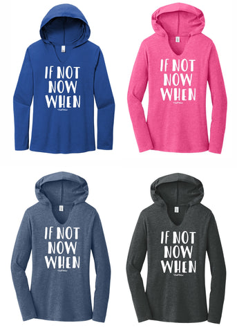 If Not Now When - Women's V-Neck Hooded Pullover