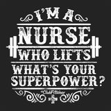 I'm A Nurse Who Lifts What's Your Superpower?