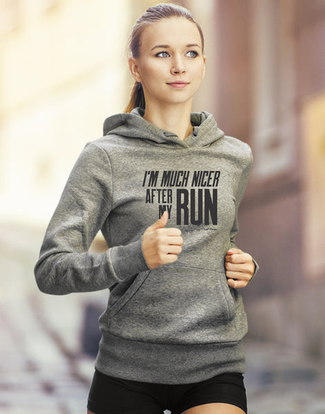 I'm Much Nicer after my Run Hoodie
