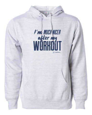 I'm Much Nicer after my Workout Hoodie