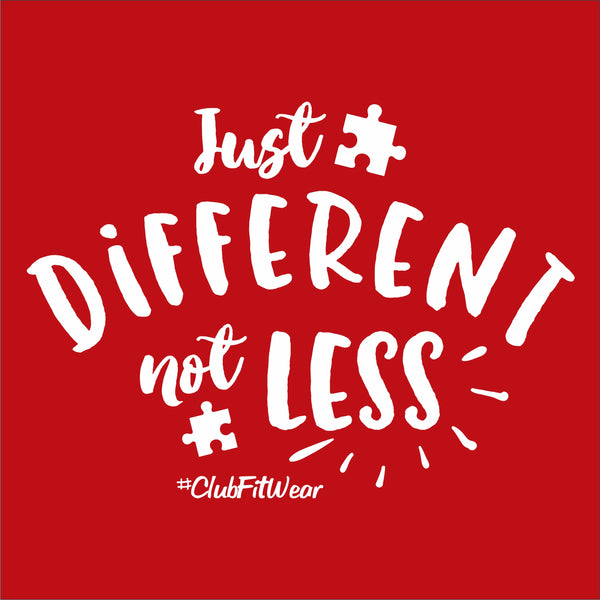 Just Different not Less - Autism Awareness