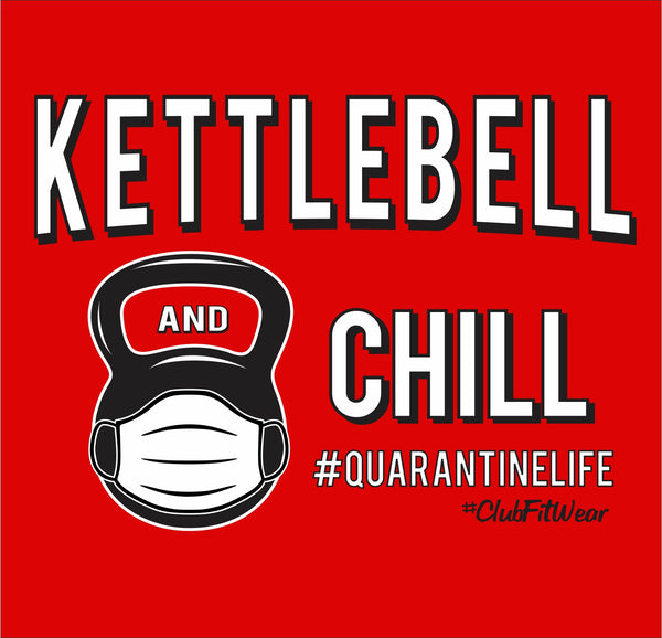 Kettlebell and Chill Quarantine Life