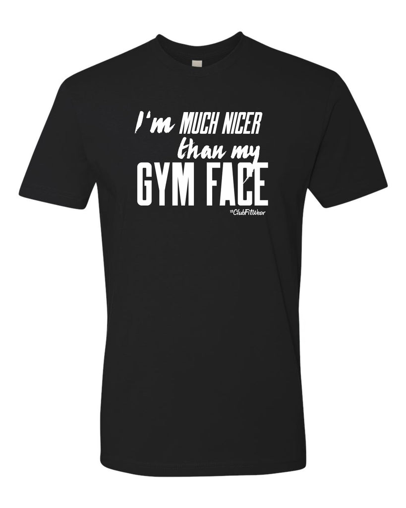 I'm Much Nicer Than My Gym Face